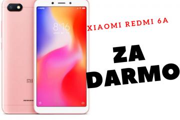 Xiaomi Redmi 6A za darmo